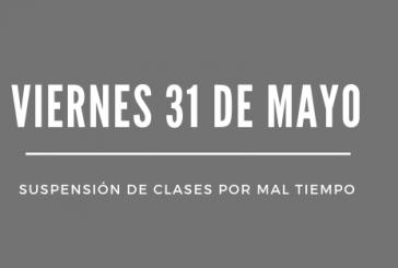 SUSPENSIÓN DE CLASES VIERNES 31 DE MAYO.